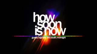 Watch David Guetta How Soon Is Now video