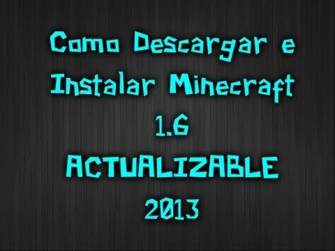 Como Descargar e Instalar Minecraft 1.6 ACTUALIZABLE WindowsXP/7/8 - HD