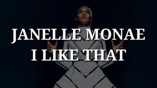 Janelle Monae I Like That