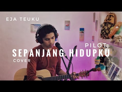 Download Pilot- Sepanjang Hidupku Cover by Eja Teuku Live Mp4 baru