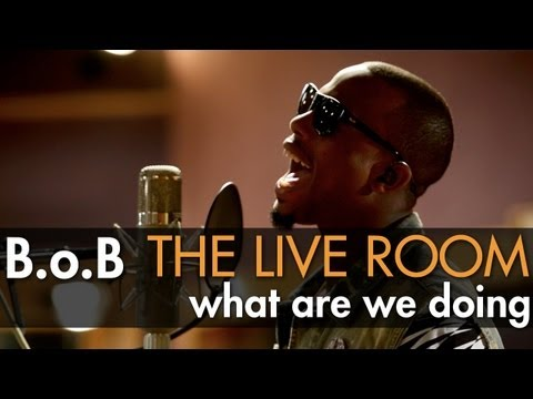 B.o.B - What Are We Doing (Live @ Tree Sound Studios, 2012)