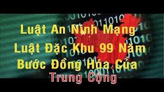 Dự luật An Ninh Mạng và Đặc Khu 99 Năm Bước Đồng Hoá Việt Nam Của Trung Cộng- Truong Quoc Huy