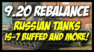 ► 9.20 - Russian Tanks Rebalanced - IS-7 BUFFED + More! - World of Tanks Patch 9.20 Update