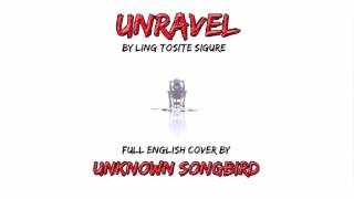 Tokyo Ghoul Unravel By Unknown Songbird