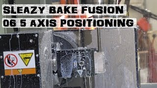 Speedy Fusion 360 Ep. 06 5 Axis Positioning