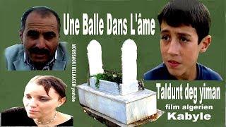 Une Balle Dans L'âme Film Kabyle Algerien