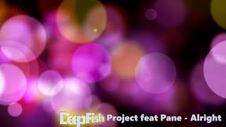 Deep Fish Project feat Pane  - Alright