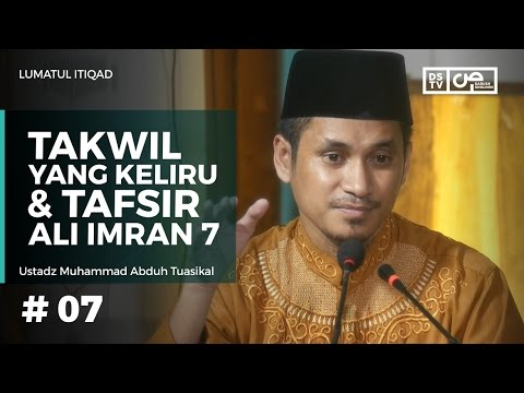 Lumatul Itiqad (7) : Takwil Yang Keliru Dan Tafsir Ali Imran Ayat 7 - Ustadz M Abduh Tuasikal