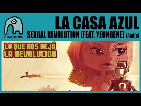 LA CASA AZUL - Sexual Revolution (feat. Yeongene) [Audio]