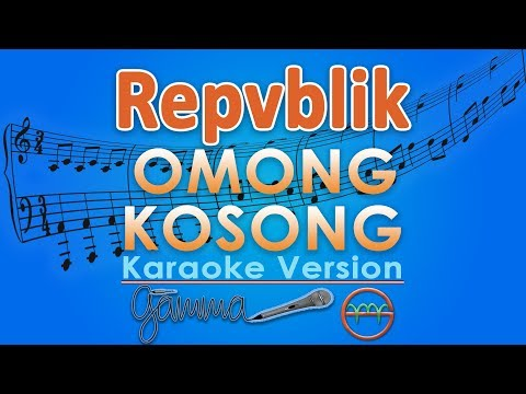 Repvblik   Omong Kosong  Karaoke Lirik Tanpa Vokal  by GMusic