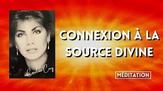 Élever votre vibration avec la méditation 'Connexion à la Source Divine'