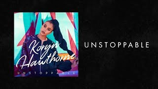 Koryn Hawthorne 34 Unstoppable 34 Story Behind The Song