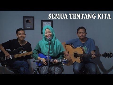 PETERPAN - SEMUA TENTANG KITA Cover by Ferachocolatos ft. Gilang & Bala