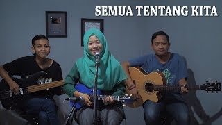 Download Lagu PETERPAN - SEMUA TENTANG KITA Cover by Ferachocolatos ft. Gilang & Bala Gratis STAFABAND