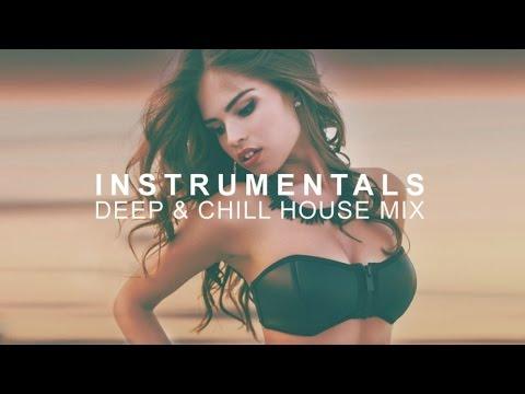 Best of INSTRUMENTALS ✭ Deep & Chill House Mix