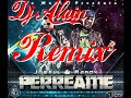 PERREAME REMIX ( DJ ALAIN ) [video]
