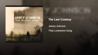 Jamey Johnson The Last Cowboy