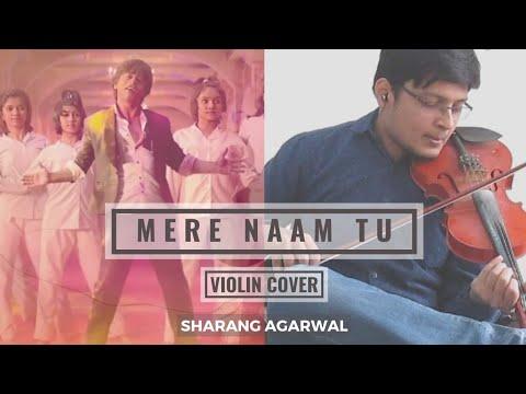 Mere Naam Tu - Violin Cover   Zero   Sharang Agarwal   Abhay Jodhpurkar   Ajay-Atul   Shah Rukh Khan