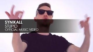 Synikall - Stupid