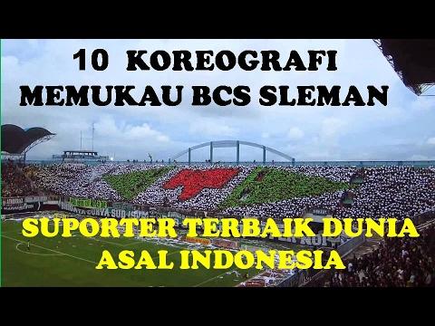 10 Koreografi Memukau BCS, Suporter Terbaik Dunia Asal Indonesia