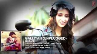 download lagu Galliyan Unplugged By Shraddha Kapoor  Ek Villain Ankit gratis