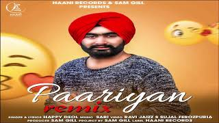 Paariyan Remix(Full Song) ● Happy Deol ● Official Audio ● NEW PUNJABI SONG ● HAAਣੀ Records