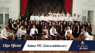 Salmo 142 (Psalms 142) - Coro e Orquestra | A Canção do Viver