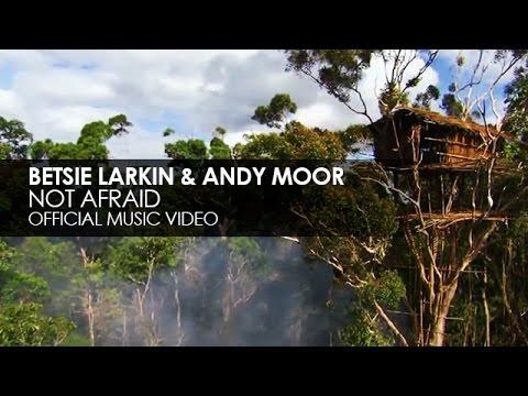 Betsie Larkin & Andy Moor - Not Afraid