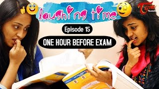 Laughing Time | One Hour Before Exam | Episode 15 | by Ravi Ganjam | #TeluguComedyWebSeries