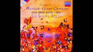G F Handel Great Choruses From Messiah Sir Georg Solti