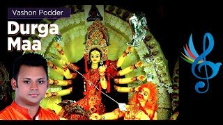Durga Maa | Vashon Podder | Durga Puja Special | Bangla New Song | 2017