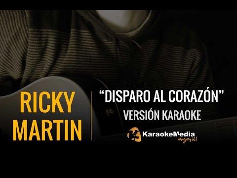 Ricky Martin - Disparo Al Corazon (Karaoke)