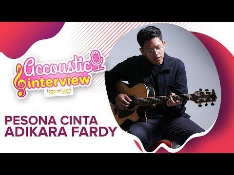 Download Adikara Fardy - Pesona Cinta #AcousticInterview Part 1 Mp4 baru