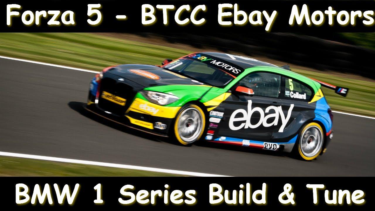 Forza 5 Btcc Bmw 1 Ebay Motors Series Build Tune Youtube