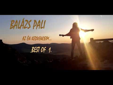 Balázs Pali - Saját Kedvenceim... 2018  Best Of  1. ( Official Music )