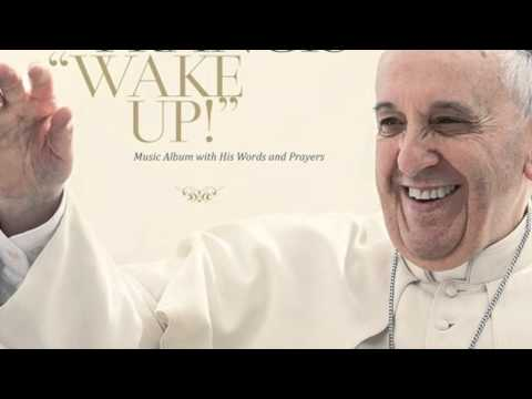 Pope Francis & Damiano Affinito - Wake Up! Go! Go! Forward!