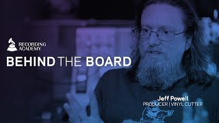 Get Into The Vinyl Groove With Producer/Engineer Jeff Powell | Behind The Board