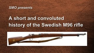 A Short and Convoluted History of the Swedish M96