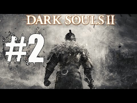 Dark Souls 2 Walkthrough Part 2 Gameplay Lets Play Playthrough