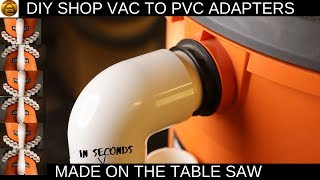 Dust collection adapters shop vac to PVC made fast on the table saw