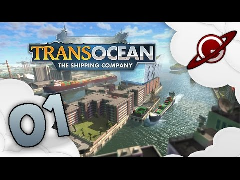 TransOcean : The Shipping Company | 01 - Le Transport Maritime ! [FR]