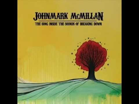 John Mark Mcmillan - Closer