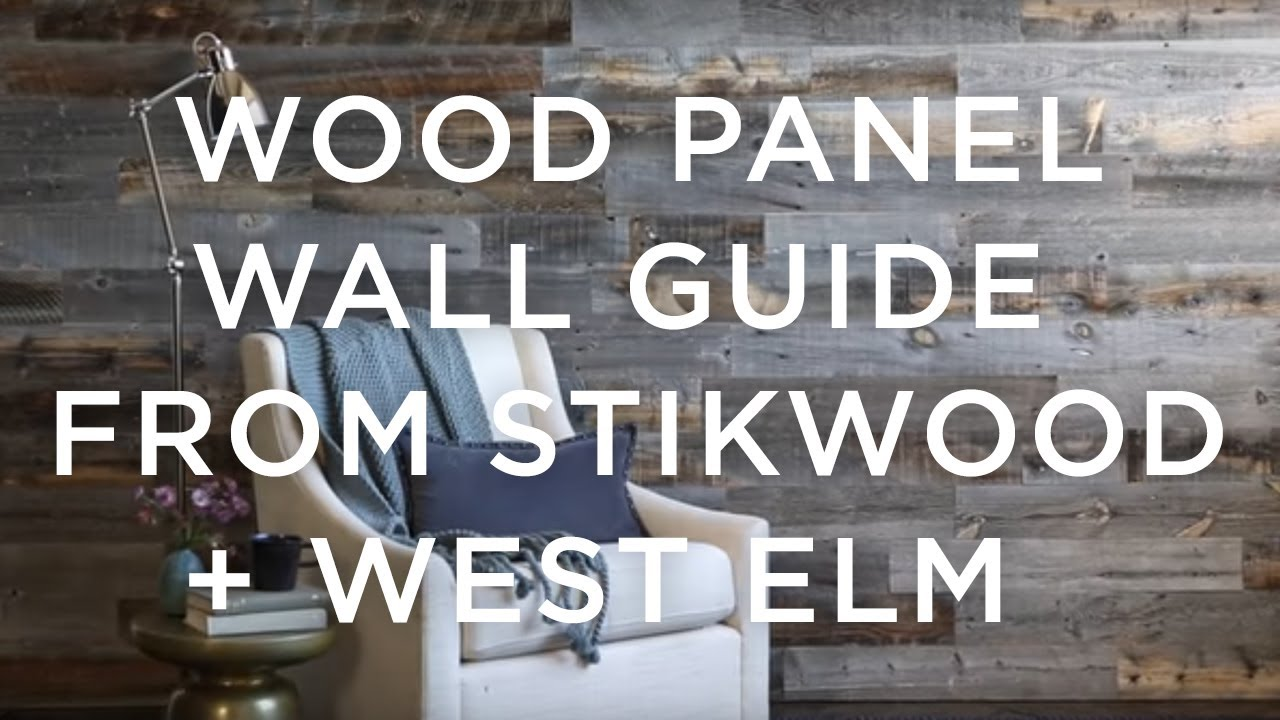 Wood Paneled Wall Guide From Stikwood West Elm Youtube