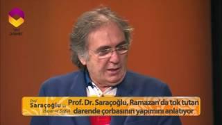Prof.  Saraçoğlu'ndan Ramazan'da Tok Tutan Darende Çorbası