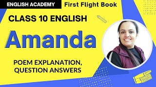 Amanda class 10 English Poem 6 explanation, word meanings, poetic devices