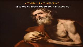 Origen: Wisdom  Not Found In Books (based on Handel