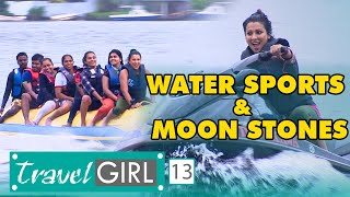Travel Girl | Episode 13 | Water Sports & Moon Stones - (2019-08-18)