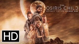 The Osiris Child: Science Fiction Volume One - Official Trailer