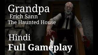 Grandpa Erich Sann : The Haunted House | Hindi | Full Gameplay