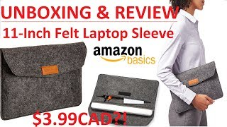 Unboxing & Review 4K: AmazonBasics 11-Inch Felt Laptop Tablet Sleeve ONLY $3.99CAD!?!!?!?!